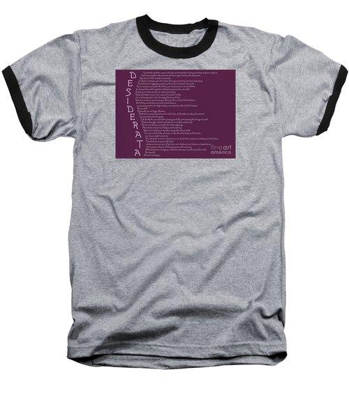 Desiderata 5 Baseball T-Shirt