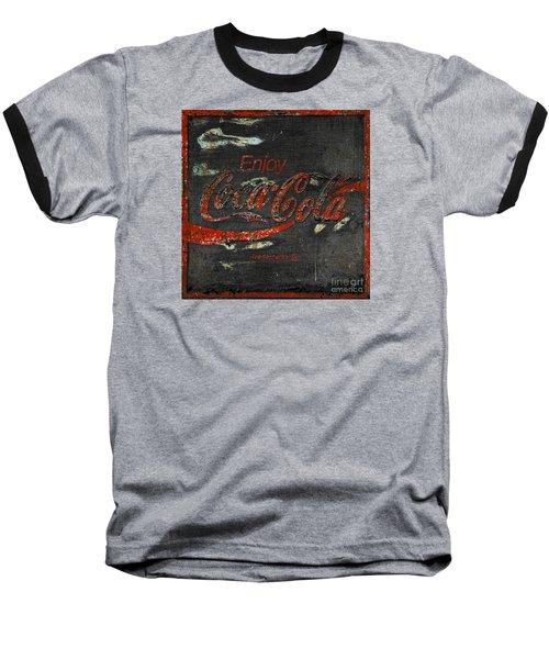 Coca Cola Sign Grungy  Baseball T-Shirt by John Stephens