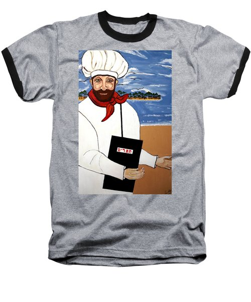 Baseball T-Shirt featuring the painting Chef From Israel by Nora Shepley