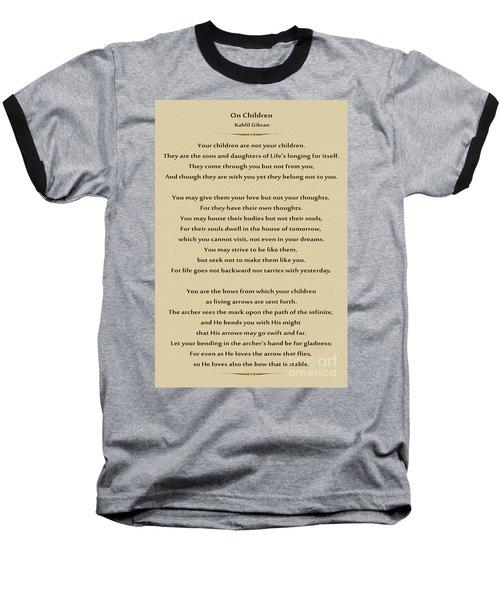 184- Kahlil Gibran - On Children Baseball T-Shirt by Joseph Keane
