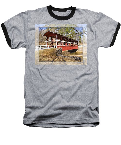 Covered Bridge In Pa. Baseball T-Shirt