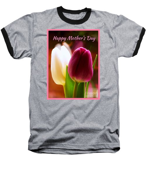 2 Tulips For Mother's Day Baseball T-Shirt