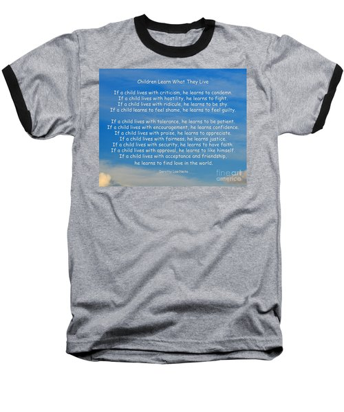 33- Children Learn What They Live Baseball T-Shirt by Joseph Keane