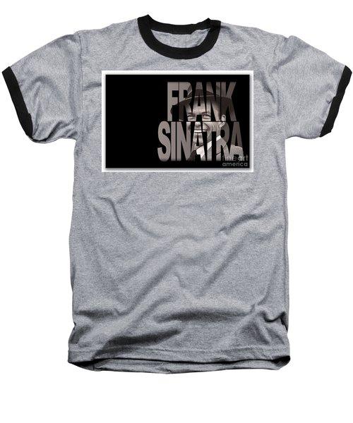 Frank Sinatra Art Baseball T-Shirt by Marvin Blaine