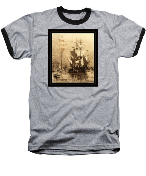 A Pirate Looks At Fifty Baseball T-Shirt by John Stephens