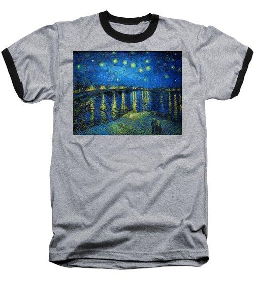 Starry Night Over The Rhone Baseball T-Shirt
