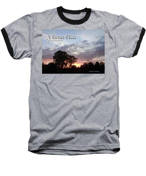 A Better Place Baseball T-Shirt