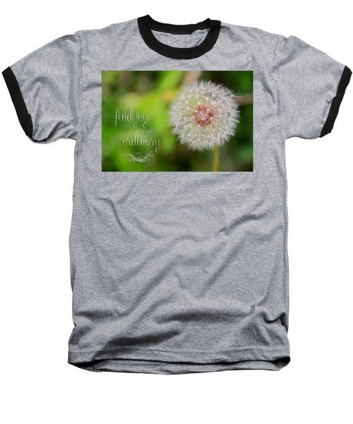 A Dandy Dandelion With Message Baseball T-Shirt