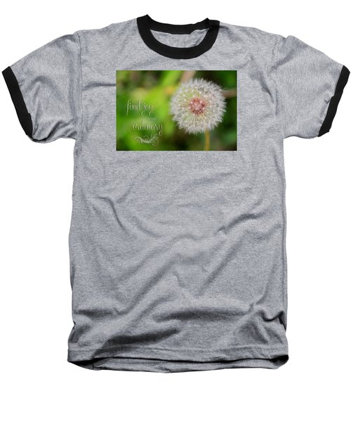 A Dandy Dandelion With Message Baseball T-Shirt