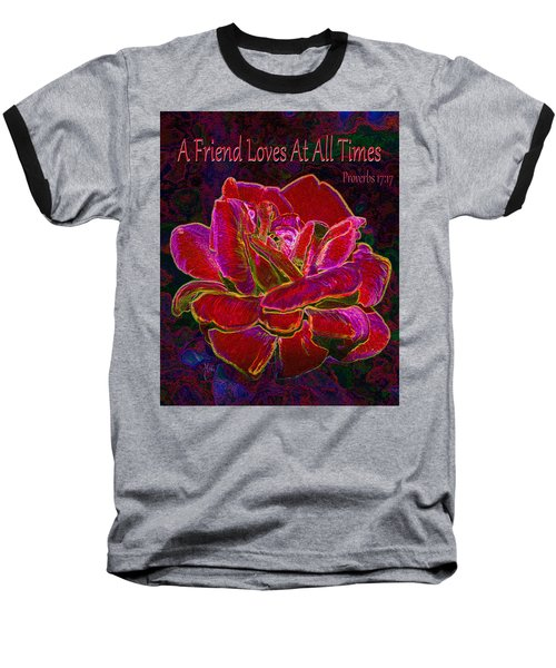 A Friend Loves At All Times Baseball T-Shirt by Michele Avanti