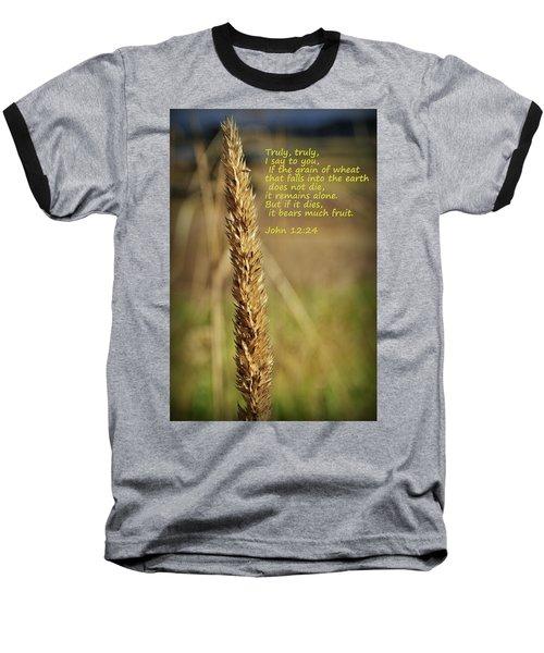 A Grain Of Wheat Baseball T-Shirt