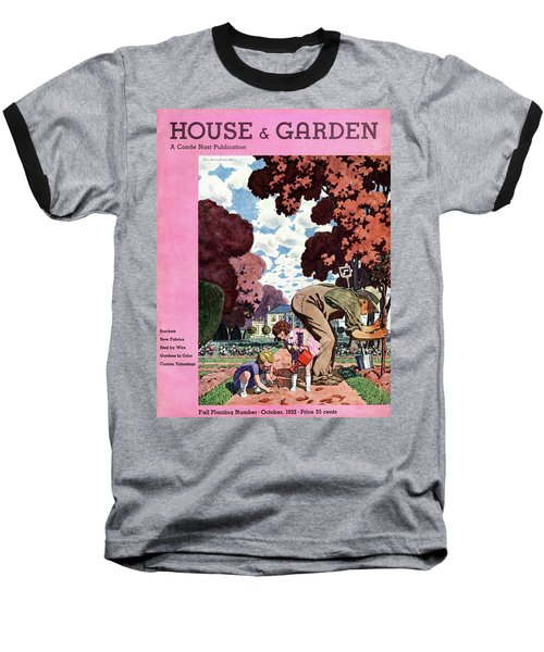 A House And Garden Cover Of People Gardening Baseball T-Shirt