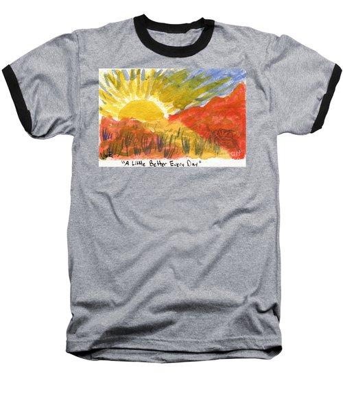 A Little Better Every Day Baseball T-Shirt