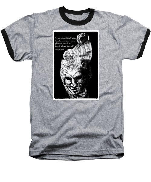 A Picture Of A Venitian Mask Accompanied By An Oscar Wilde Quote Baseball T-Shirt