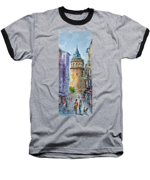 A Walk Around Galata Tower - Istanbul Baseball T-Shirt