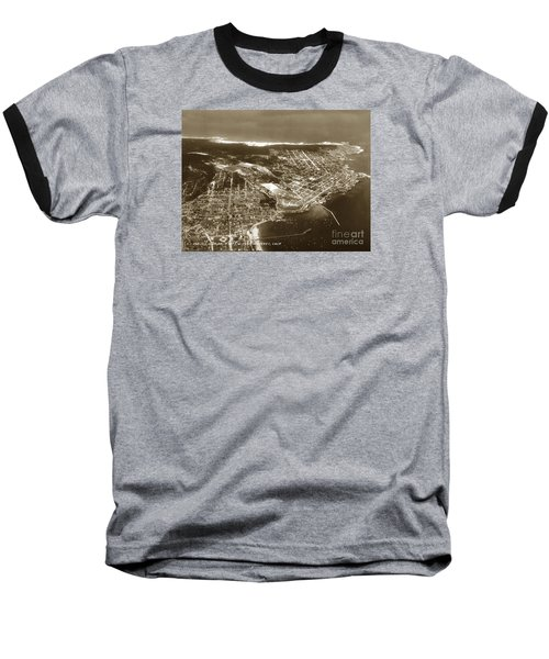 Aerial  Of Monterey Calif. Oct. 25 1934 Baseball T-Shirt