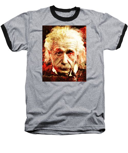 Albert Einstein  Baseball T-Shirt by J- J- Espinoza