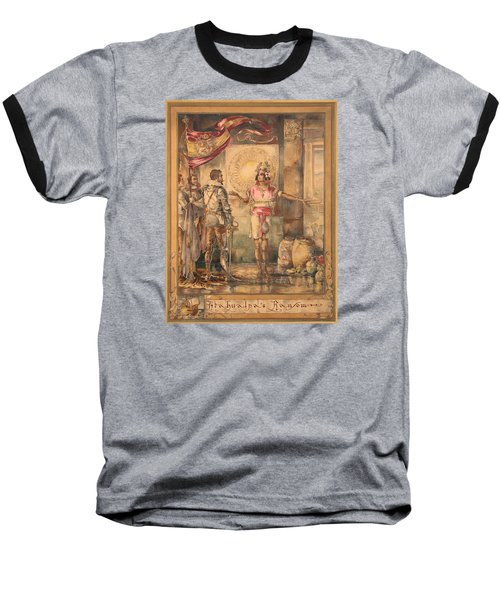Baseball T-Shirt featuring the painting Atahualpa's Ransom Helen Maitland Armstrong by Paul Ashby Antique Paintings