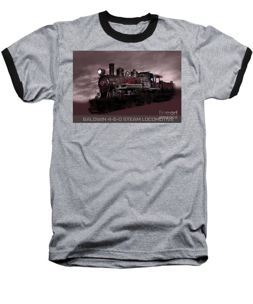 Baldwin 4-6-0 Steam Locomotive Baseball T-Shirt