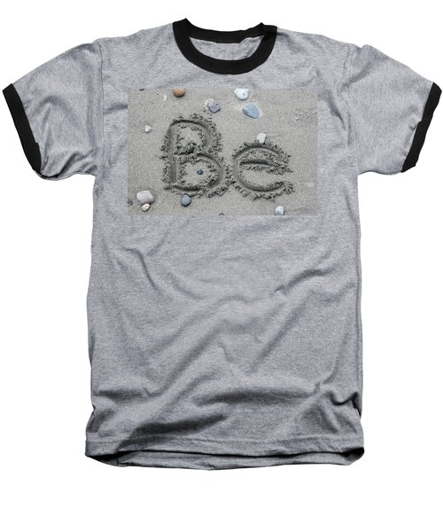 Be Baseball T-Shirt