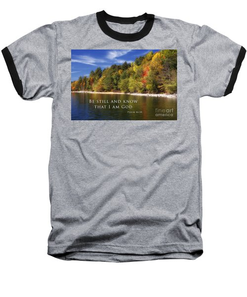 Be Still And Know That I Am God Baseball T-Shirt