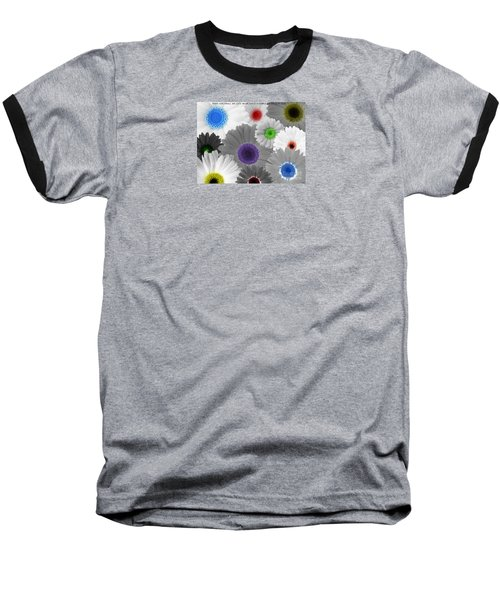 Baseball T-Shirt featuring the digital art Behind Every Black And White Dream Theres A Rainbow Waiting To Be Seen by Janice Westerberg