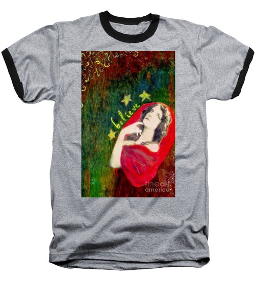 Baseball T-Shirt featuring the mixed media Believe by Desiree Paquette