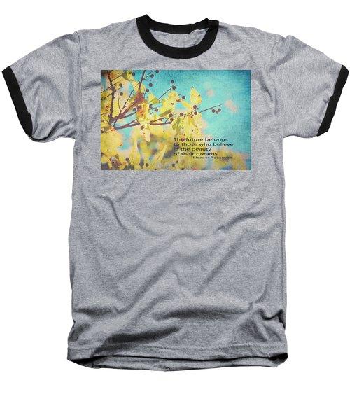Believe In Dreams Baseball T-Shirt