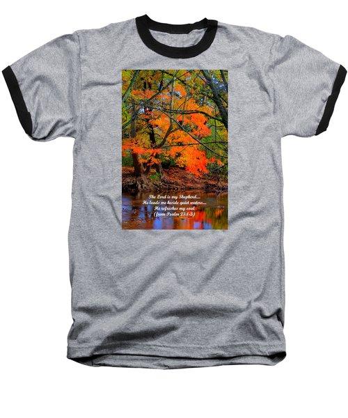 Beside Still Waters Psalm 23.1-3 - From Fire In The Creek B1 - Owens Creek Frederick County Md Baseball T-Shirt by Michael Mazaika