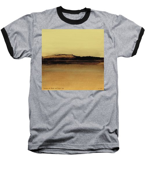 Between The Woods And Frozen Lake   Number Five Baseball T-Shirt