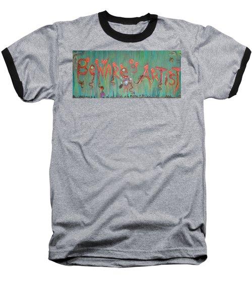 Beware Of Artist Baseball T-Shirt