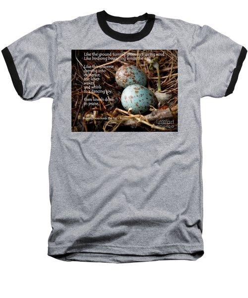 Birdsong From Inside The Egg Baseball T-Shirt
