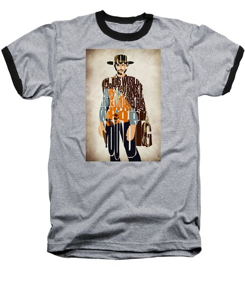 Blondie Poster From The Good The Bad And The Ugly Baseball T-Shirt by Ayse Deniz