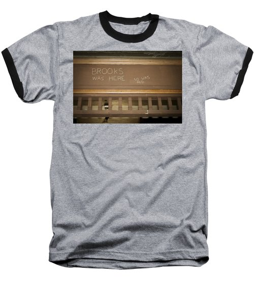 Brooks Was Here Baseball T-Shirt