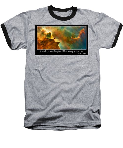 Carl Sagan Quote And Carina Nebula 3 Baseball T-Shirt