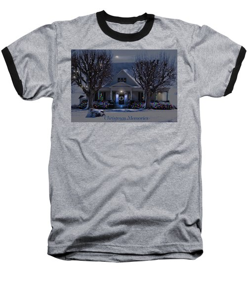 Christmas Memories2 Baseball T-Shirt