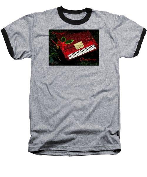Baseball T-Shirt featuring the photograph Christmas Piano Card by Rosalie Scanlon