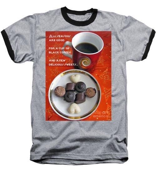 Baseball T-Shirt featuring the photograph Coffee Season by Ausra Huntington nee Paulauskaite