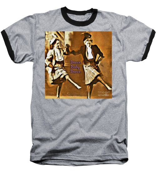 Dance Baby Dance Baseball T-Shirt