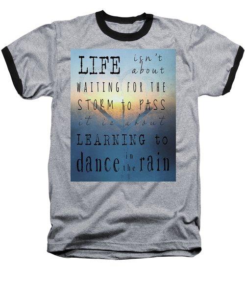 Dance In The Rain  Baseball T-Shirt
