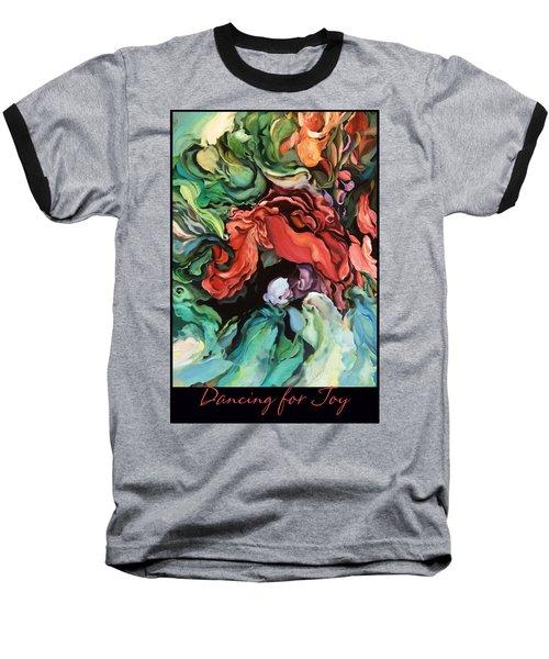 Baseball T-Shirt featuring the painting Dancing For Joy 2 by Brooks Garten Hauschild