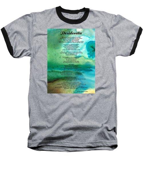 Desiderata 2 - Words Of Wisdom Baseball T-Shirt