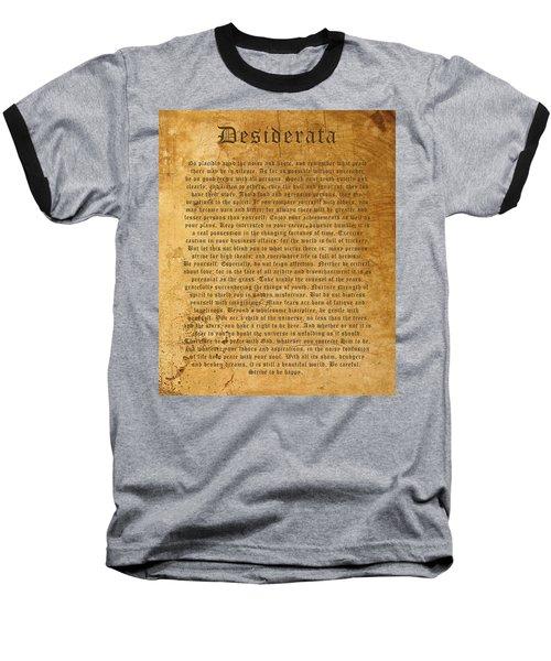Desiderata Baseball T-Shirt