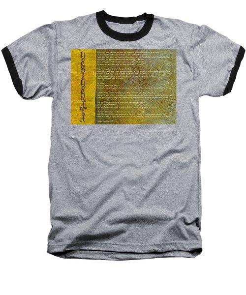 Desiderata Ll Baseball T-Shirt