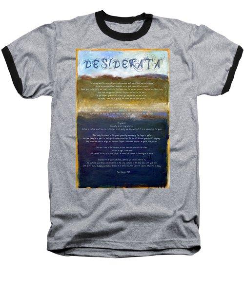 Desiderata Lll Baseball T-Shirt