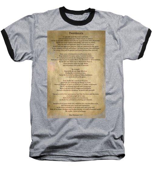 Desiderata - Scrubbed Metal Baseball T-Shirt