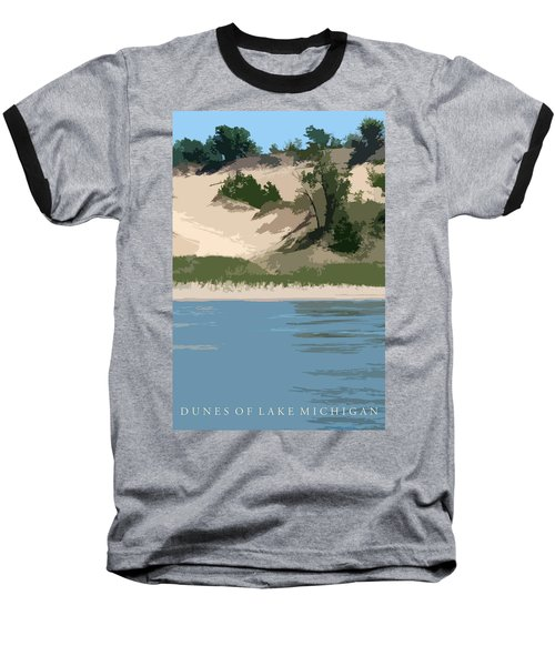 Dunes Of Lake Michigan Baseball T-Shirt