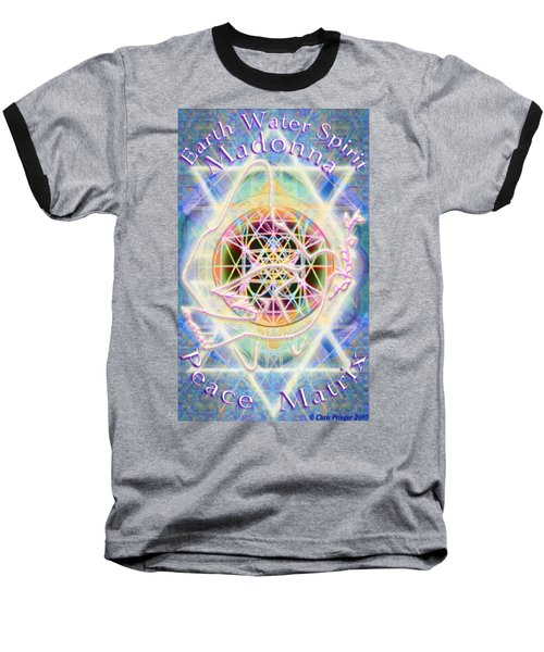 Earth Water Spirit Madonna Peace Matrix Baseball T-Shirt