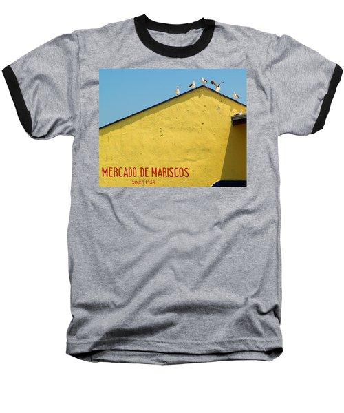 Ensenada Harbour Fish Market 33 Baseball T-Shirt