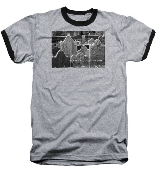 Baseball T-Shirt featuring the photograph Enter At Your Own Risk by Patrice Zinck